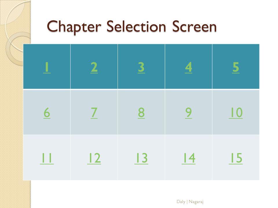 Chapter Selection Screen 12345 678910 1112131415 Daly   Nagaraj