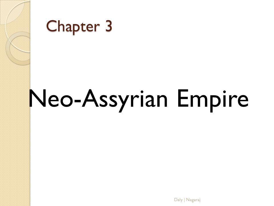 Chapter 3 Neo-Assyrian Empire Daly   Nagaraj