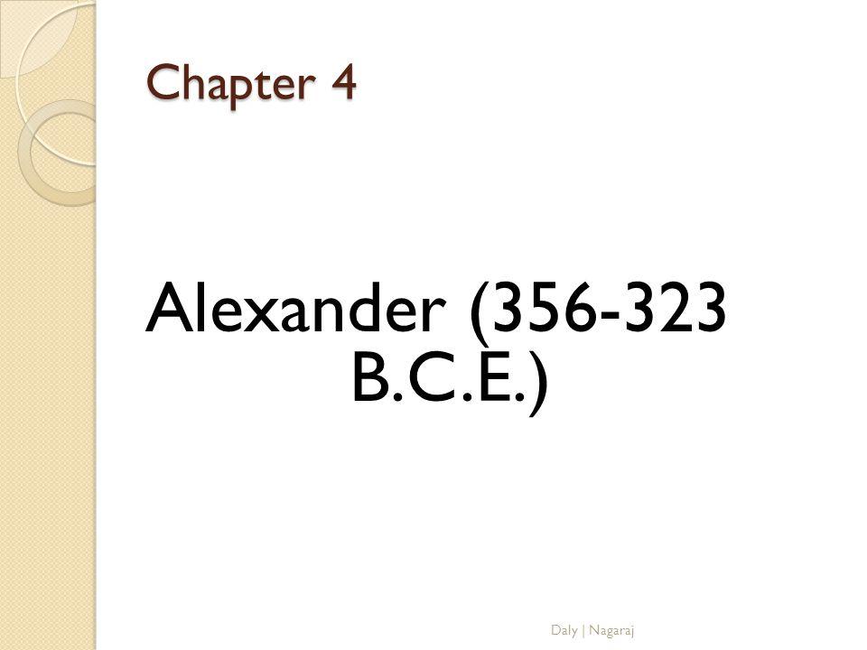 Chapter 4 Alexander (356-323 B.C.E.) Daly   Nagaraj