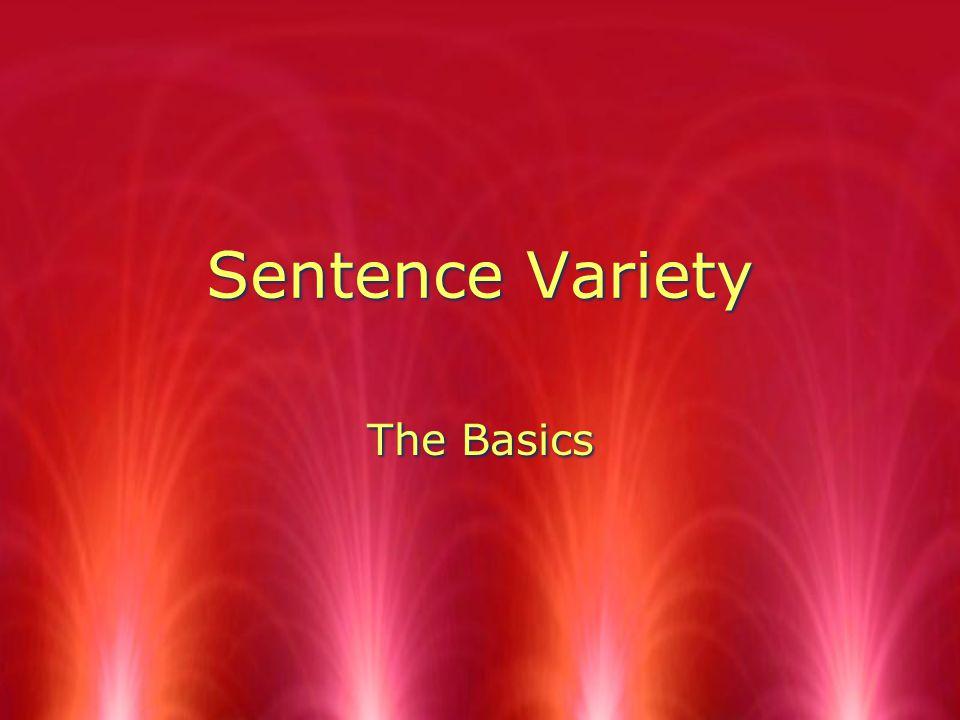 Sentence Variety The Basics