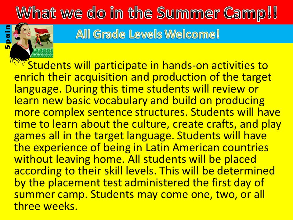 Students will participate in hands-on activities to enrich their acquisition and production of the target language.