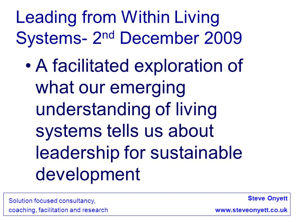 Steve Onyett www.steveonyett.co.uk Solution focused consultancy, coaching, facilitation and research..