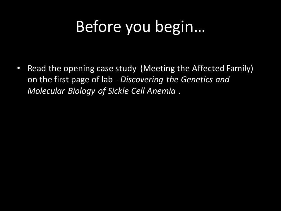 As you explore this tutorial, think about the question posed in Part I of the Sickle Cell Anemia-Malaria lab case study: Meeting the Affected Family: Why do you think that Dr.