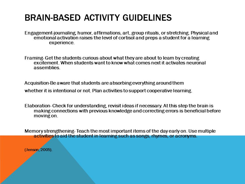 BRAIN-BASED ACTIVITY GUIDELINES Engagement-journaling, humor, affirmations, art, group rituals, or stretching.