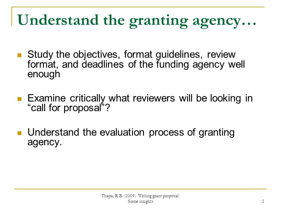 Thapa, R.B.(2009). Writing grant proposal: Some insights 6 How to begin the writing process...