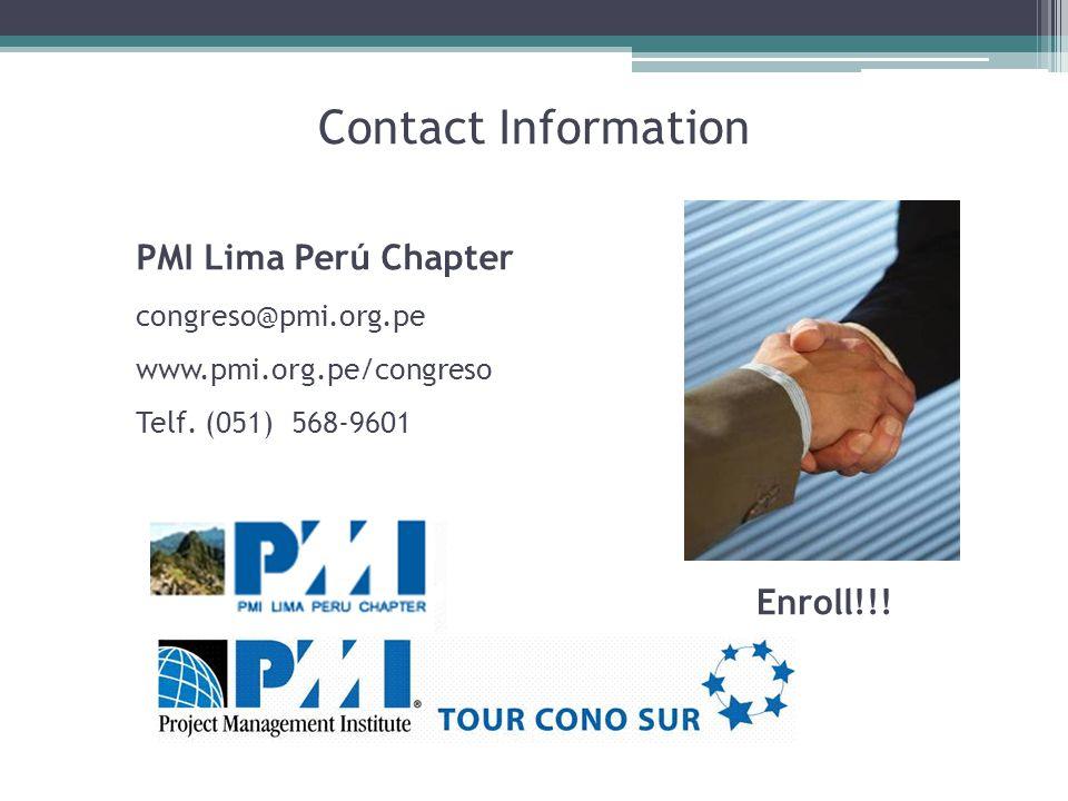 Contact Information PMI Lima Perú Chapter congreso@pmi.org.pe www.pmi.org.pe/congreso Telf.
