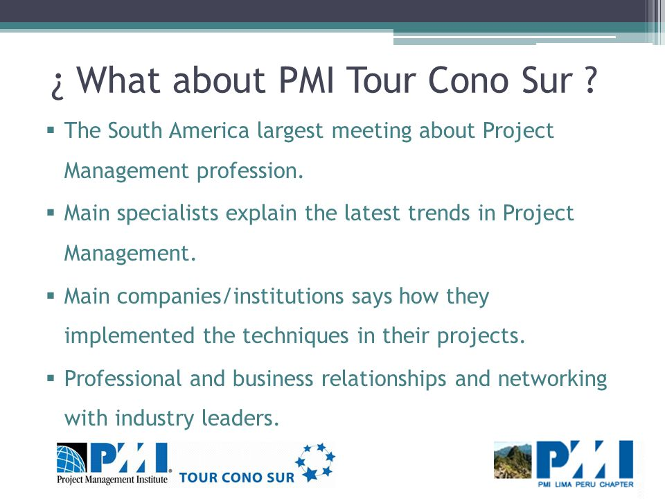 ¿ What about PMI Tour Cono Sur ? The South America largest meeting about Project Management profession. Main specialists explain the latest trends in