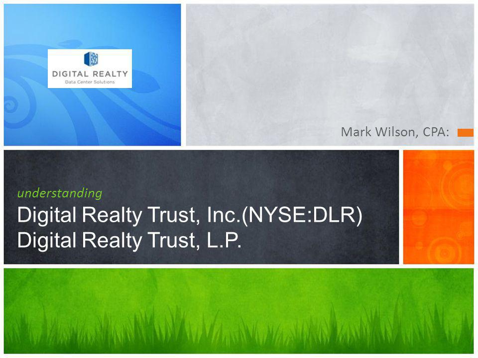 Mark Wilson, CPA: understanding Digital Realty Trust, Inc.(NYSE:DLR) Digital Realty Trust, L.P.