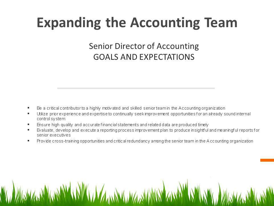 Expanding the Accounting Team Senior Director of Accounting GOALS AND EXPECTATIONS