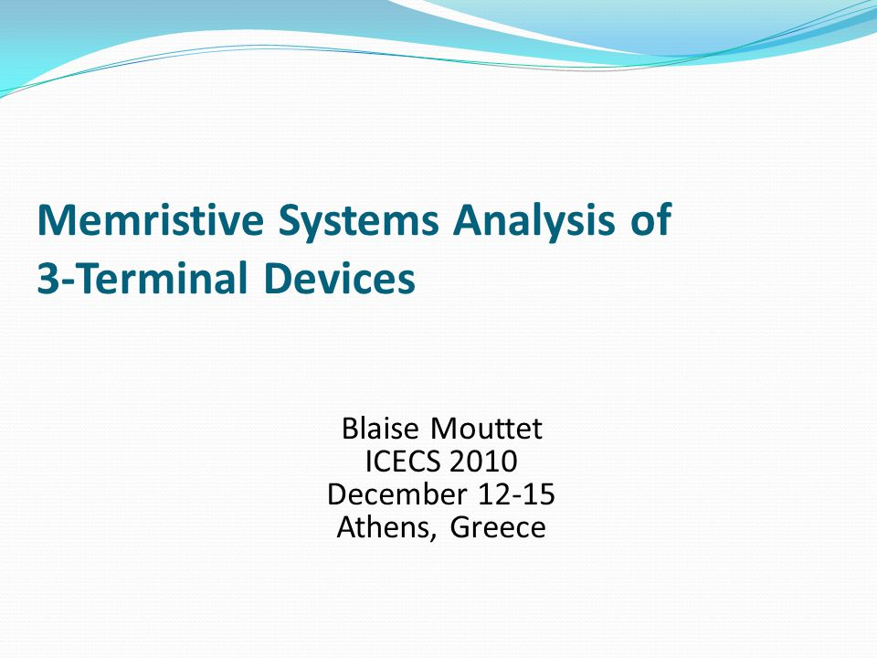 Summary Mem-transistor systems analysis has been proposed based on non-linear, dynamic 2-port systems.