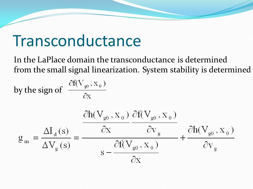 Transconductance In the LaPlace domain the transconductance is determined from the small signal linearization.