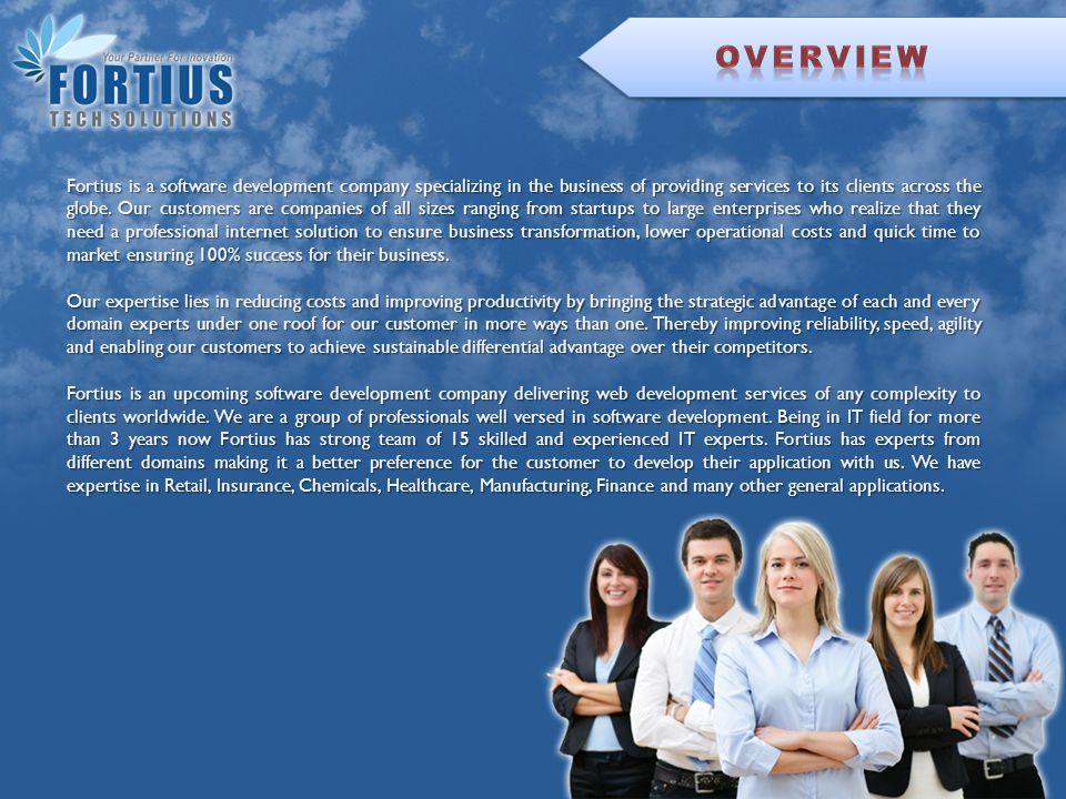 Fortius is a software development company specializing in the business of providing services to its clients across the globe.