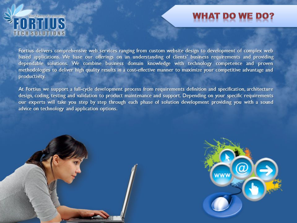 Fortius delivers comprehensive web services ranging from custom website design to development of complex web based applications.