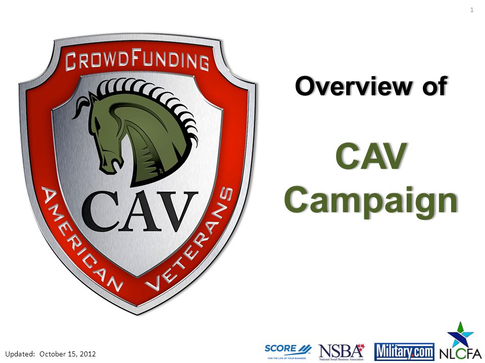 Overview ofOverview of CAV Campaign 1 Updated: October 15, 2012