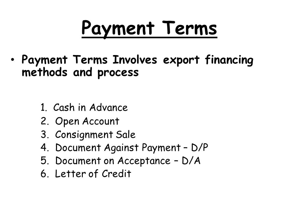 Payment Terms Payment Terms Involves export financing methods and process 1.