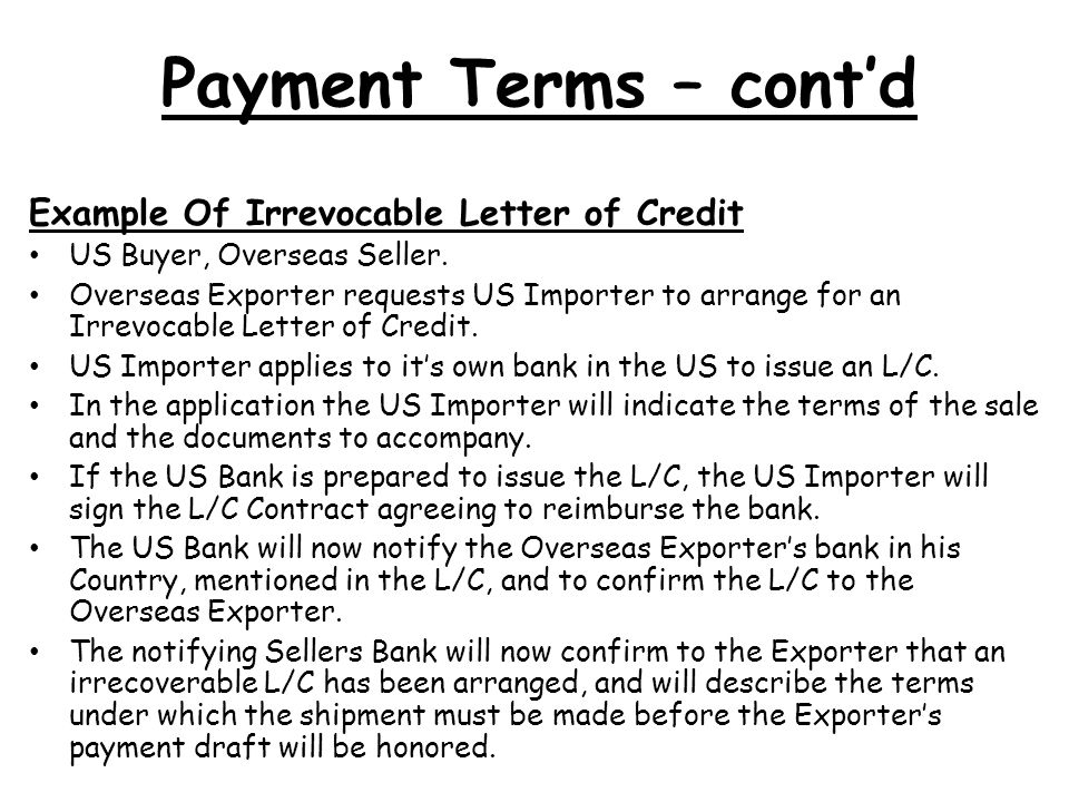 Payment Terms – contd Example Of Irrevocable Letter of Credit US Buyer, Overseas Seller.