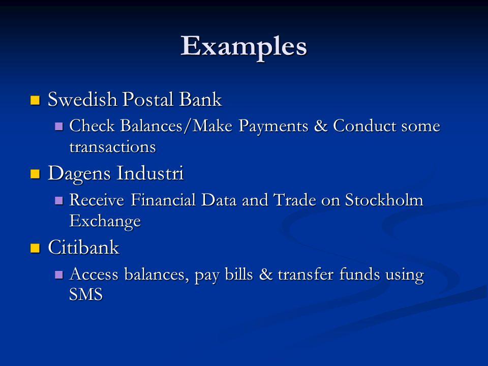 Examples Swedish Postal Bank Swedish Postal Bank Check Balances/Make Payments & Conduct some transactions Check Balances/Make Payments & Conduct some