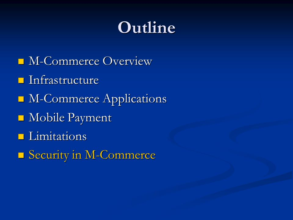 Outline M-Commerce Overview M-Commerce Overview Infrastructure Infrastructure M-Commerce Applications M-Commerce Applications Mobile Payment Mobile Pa