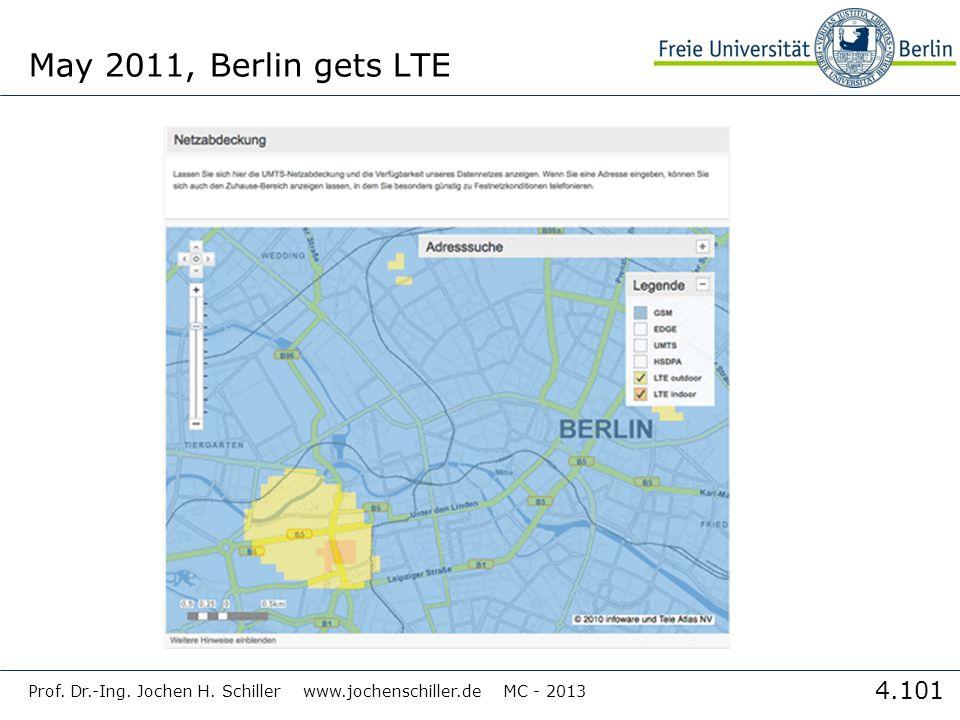 4.101 May 2011, Berlin gets LTE Prof. Dr.-Ing. Jochen H. Schiller www.jochenschiller.de MC - 2013