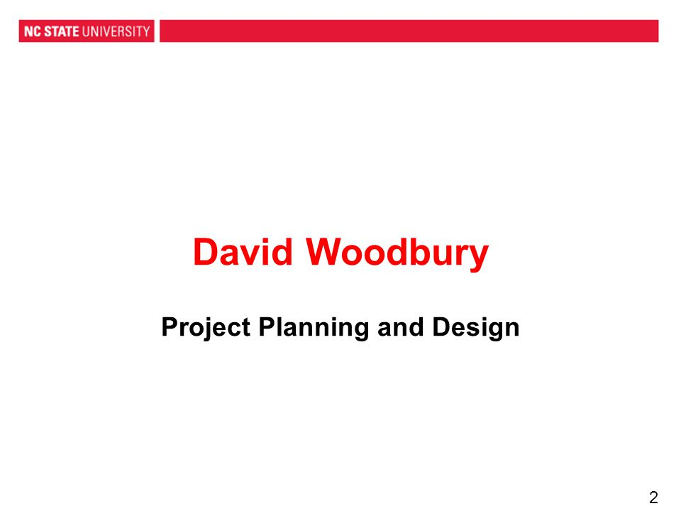 David Woodbury Project Planning and Design 2