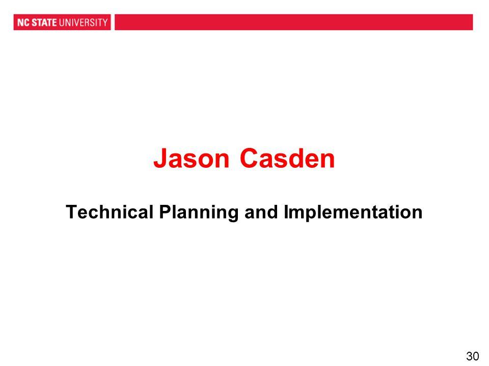 Jason Casden Technical Planning and Implementation 30