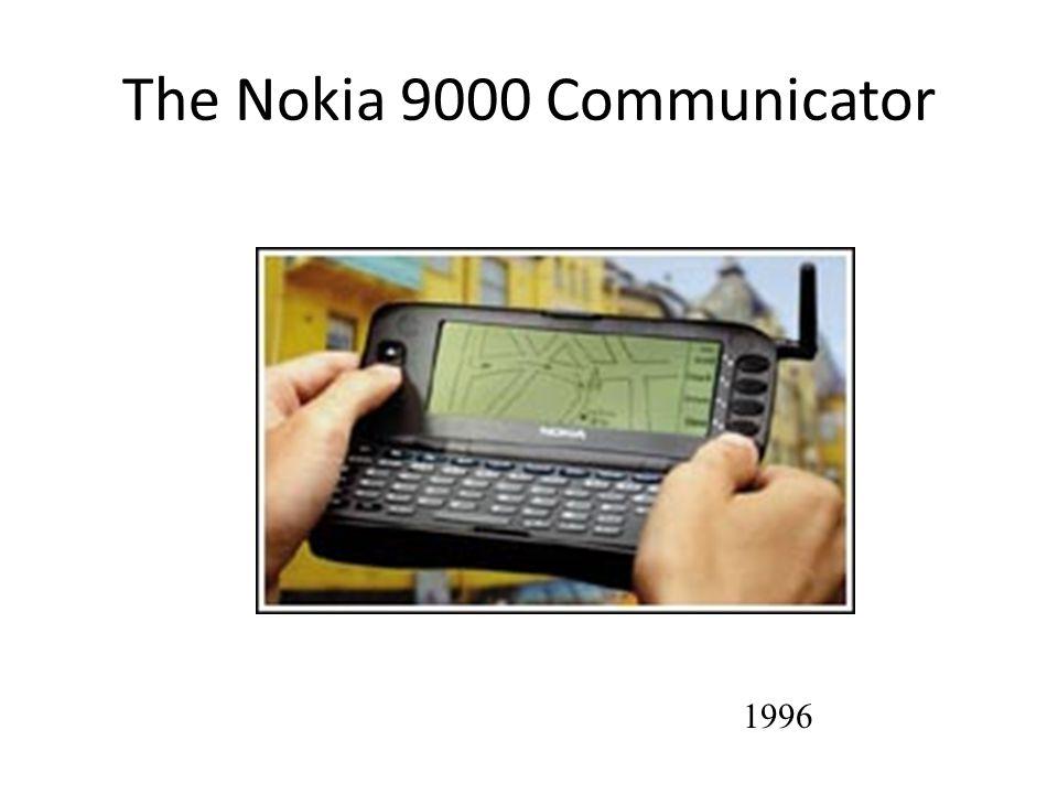 The Nokia 9000 Communicator 1996