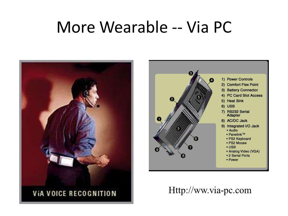More Wearable -- Via PC Http://ww.via-pc.com