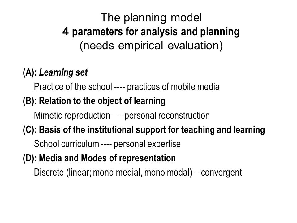 The planning model 4 parameters for analysis and planning (needs empirical evaluation) (A): Learning set Practice of the school ---- practices of mobi