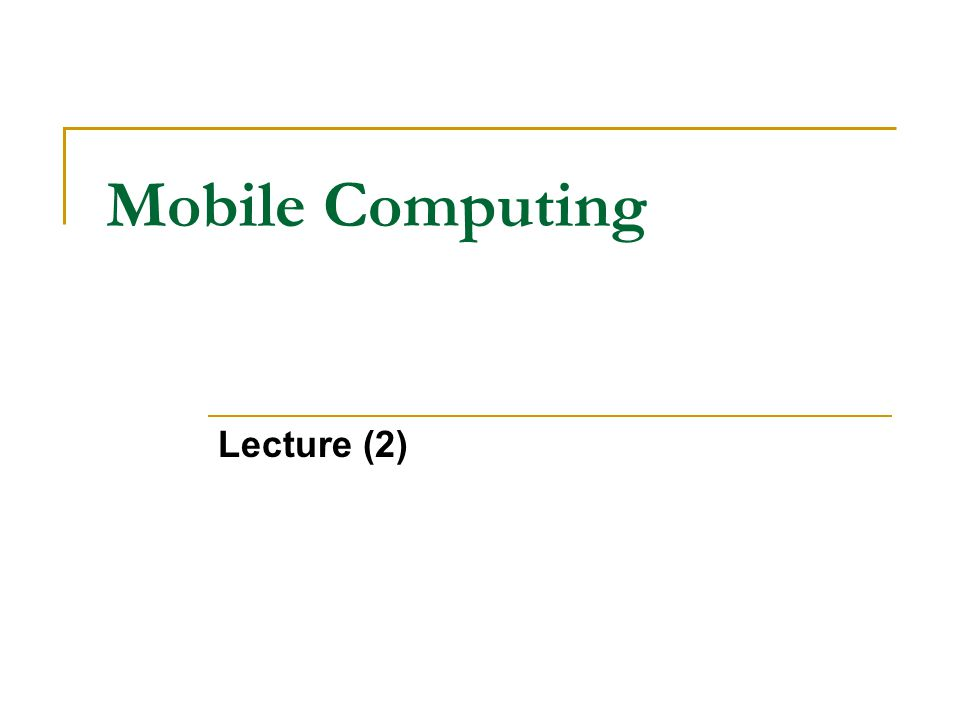 Mobile Computing Lecture (2)