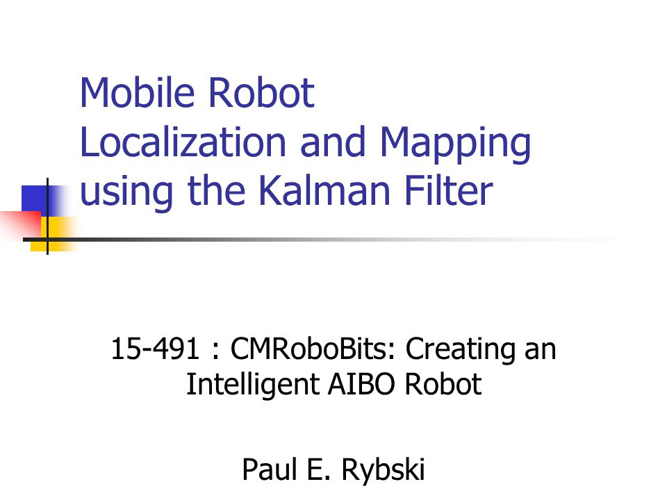 Mobile Robot Localization Where am I.