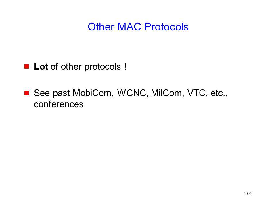 305 Other MAC Protocols Lot of other protocols .