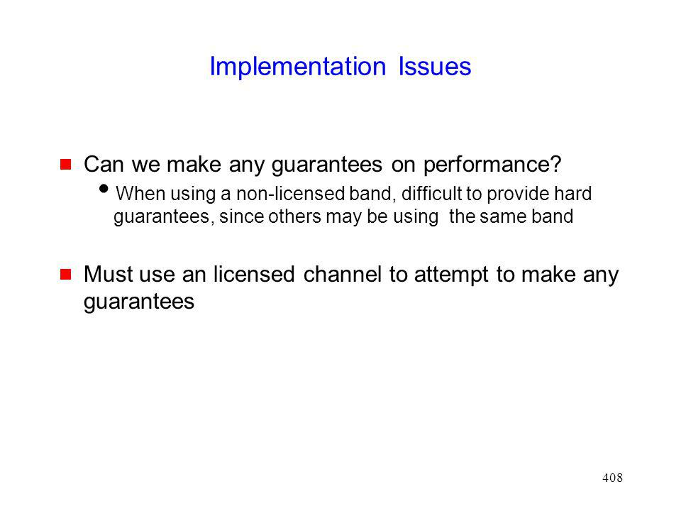 408 Implementation Issues Can we make any guarantees on performance.