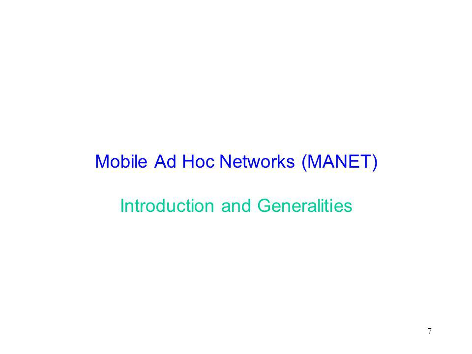 7 Mobile Ad Hoc Networks (MANET) Introduction and Generalities