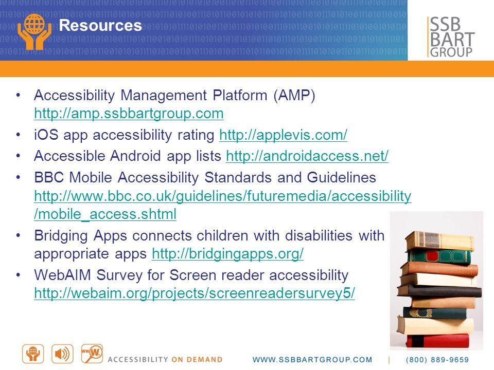 Resources Accessibility Management Platform (AMP) http://amp.ssbbartgroup.com http://amp.ssbbartgroup.com iOS app accessibility rating http://applevis