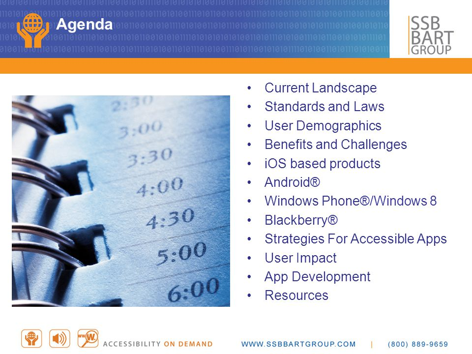 Agenda Current Landscape Standards and Laws User Demographics Benefits and Challenges iOS based products Android® Windows Phone®/Windows 8 Blackberry®