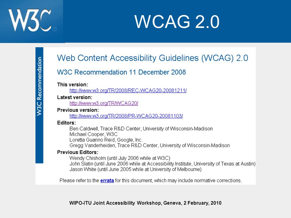 WIPO-ITU Joint Accessibility Workshop, Geneva, 2 February, 2010 WCAG 2.0