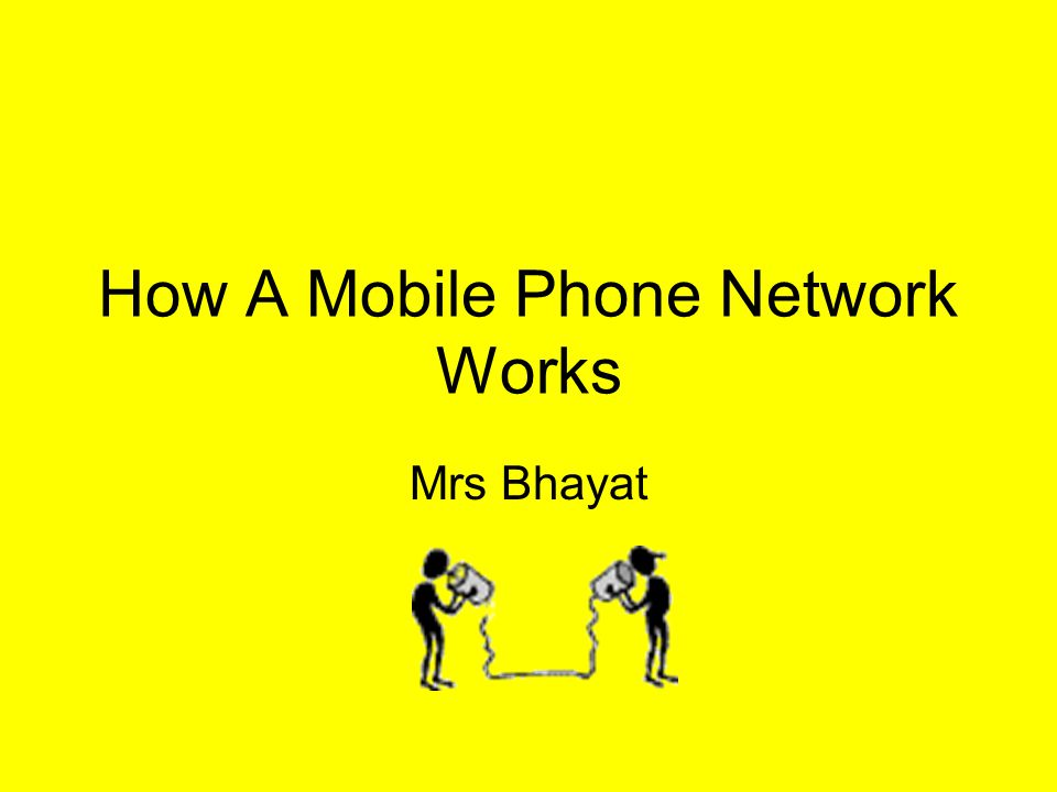 How A Mobile Phone Network Works Mrs Bhayat