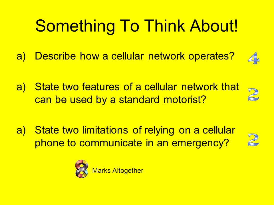 Something To Think About. a)Describe how a cellular network operates.