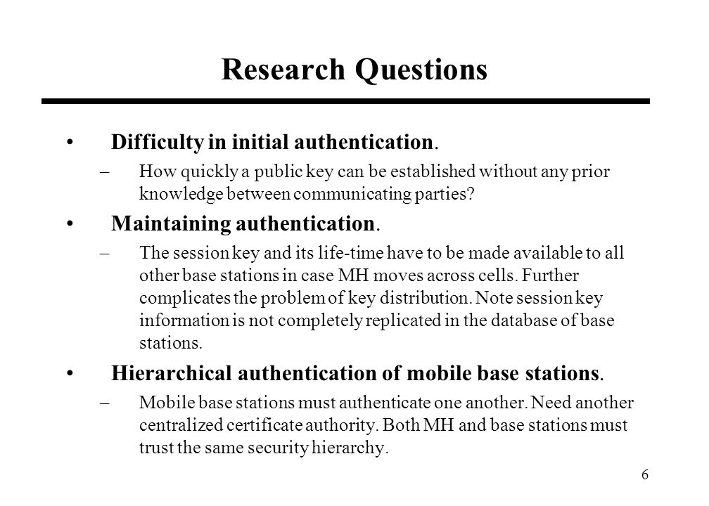 6 Research Questions Difficulty in initial authentication.