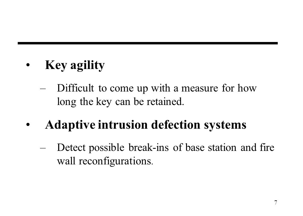 7 Key agility –Difficult to come up with a measure for how long the key can be retained.
