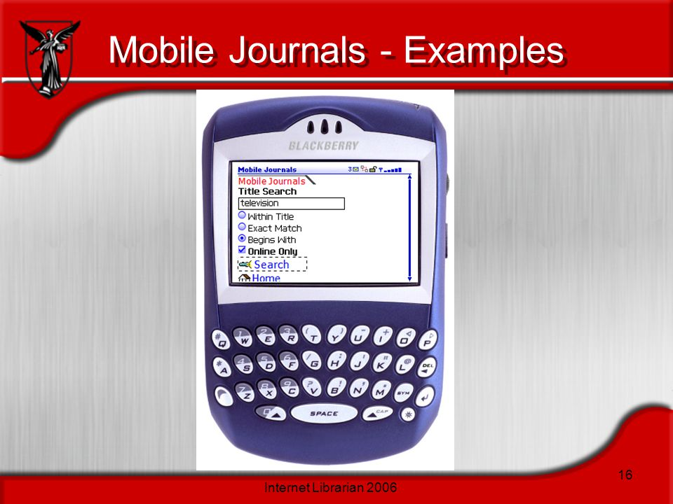 Internet Librarian 2006 16 Mobile Journals - Examples