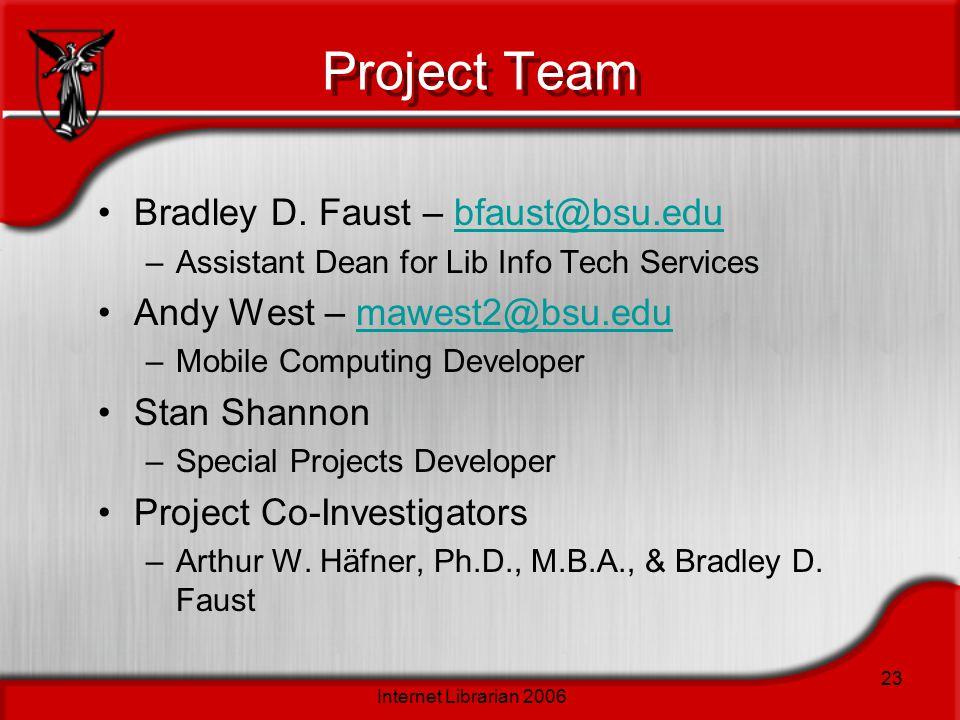 Internet Librarian 2006 23 Project Team Bradley D.