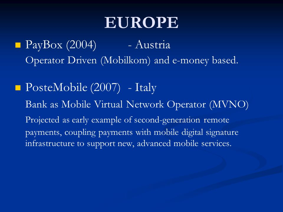 Paste Mobile EUROPE PayPal Mobile (2006)- UK Telco Centric E-Money Institute Bank Centric MVNO Third Party Driven PayBoxPayPal Mobile