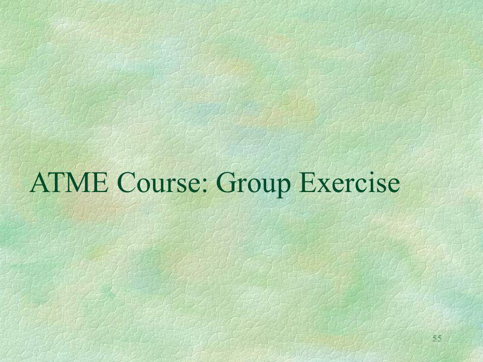 55 ATME Course: Group Exercise