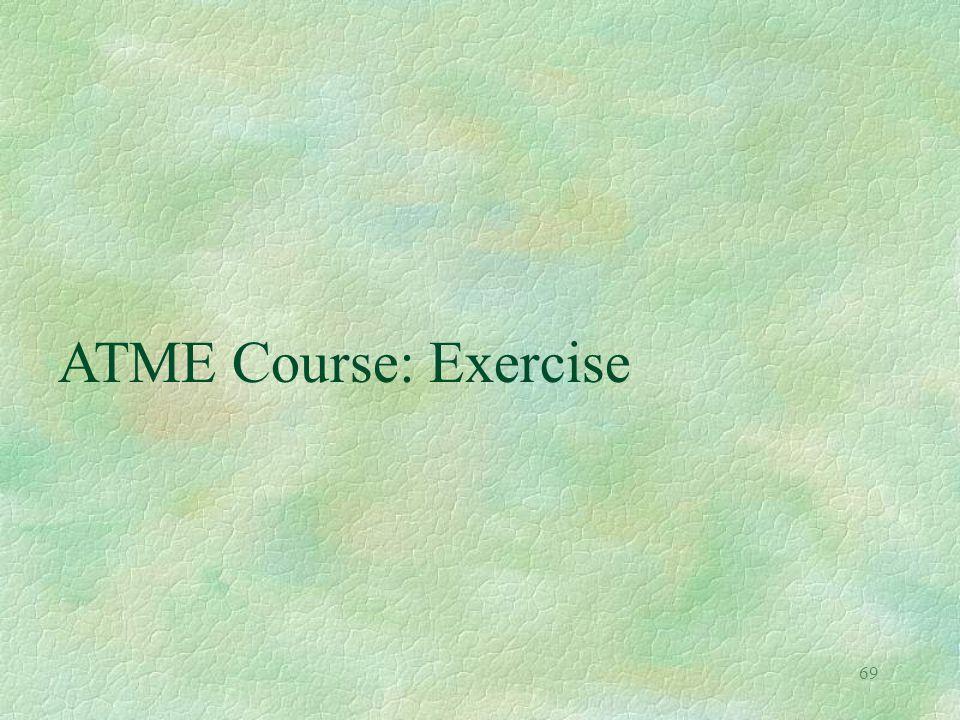 69 ATME Course: Exercise