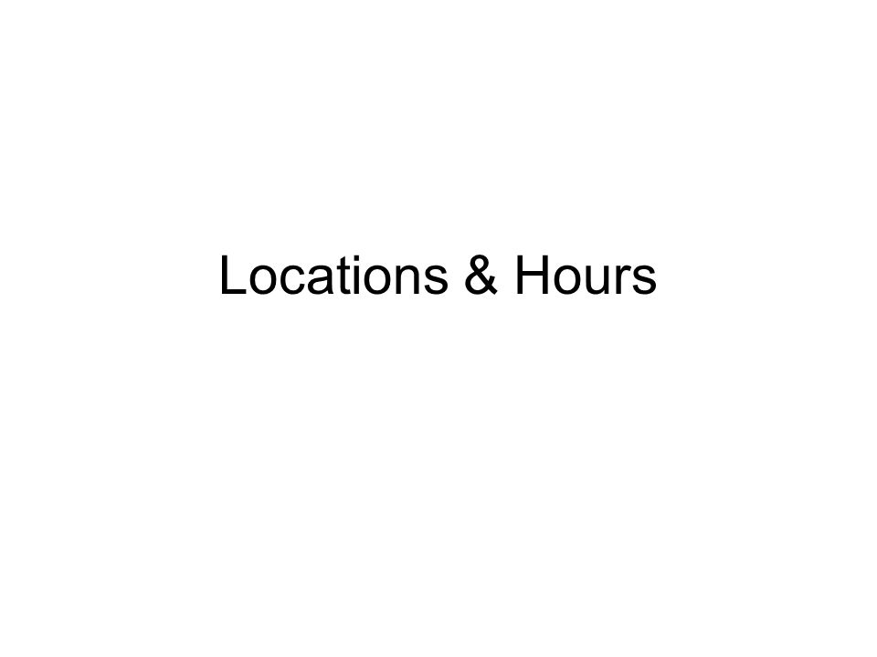 Locations & Hours