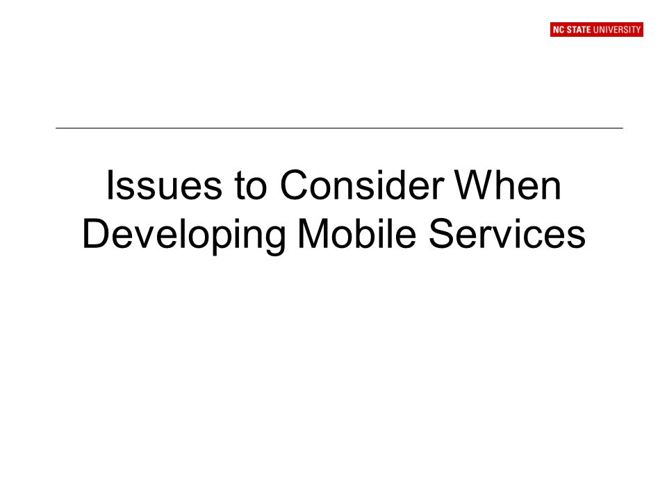 Issues to Consider When Developing Mobile Services