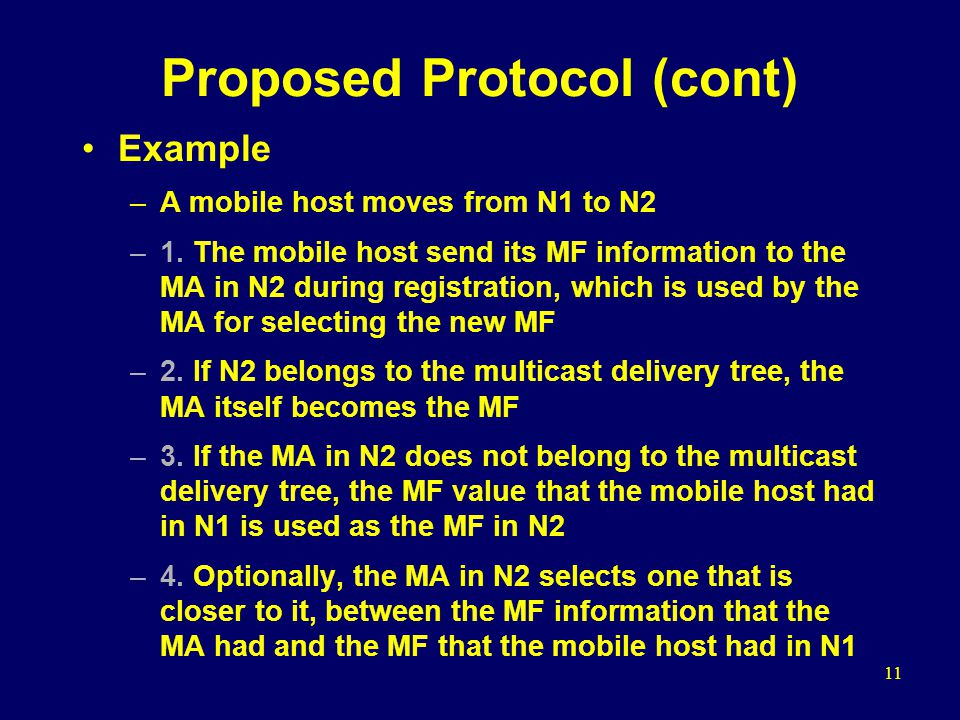 11 Proposed Protocol (cont) Example –A mobile host moves from N1 to N2 –1.