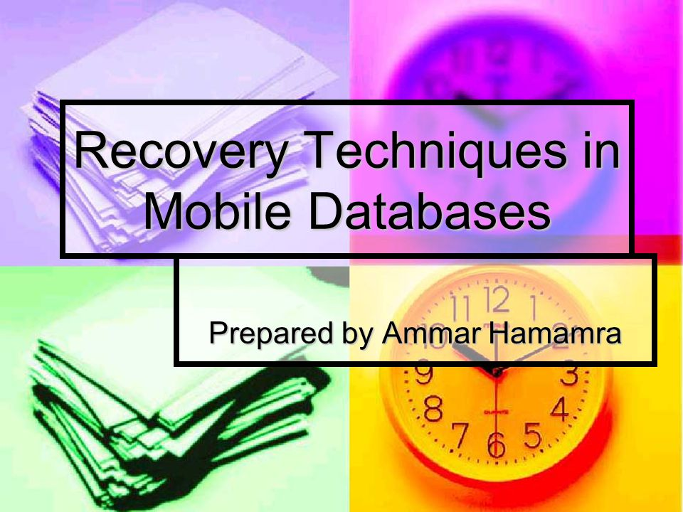 Recovery Techniques in Mobile Databases Prepared by Ammar Hamamra
