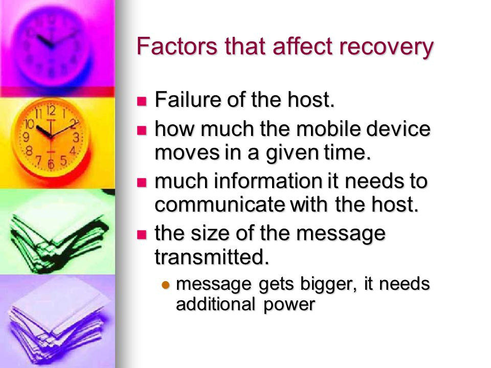 Factors that affect recovery Failure of the host. Failure of the host.